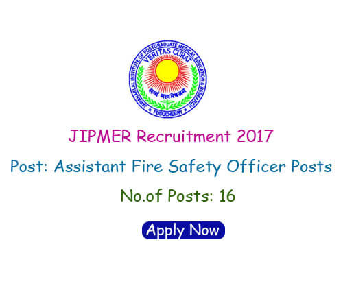 JIPMER Recruitment 2017 - Apply Online for 16 Assistant Fire