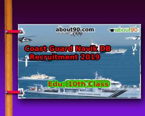 Coast Guard Navik DB Recruitment 2019